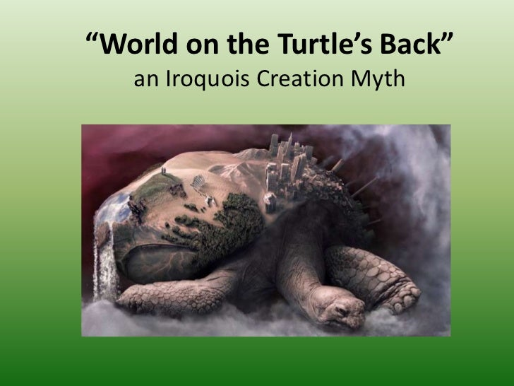 the world on a turtles back 4 in both the world on the turtle's back and genesis, the story starts with two people and one commits a forbidden deed the difference being in genesis man is thought to be above all other life forms, and in this story, nature and animals sometimes trump man.