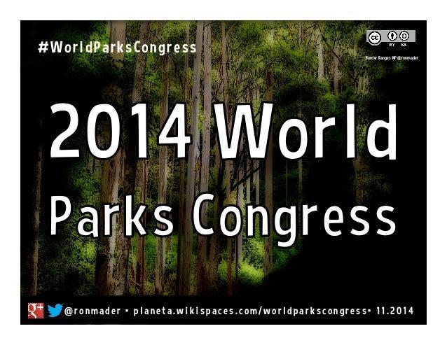 2014 World Parks Congress #worldparkscongress
