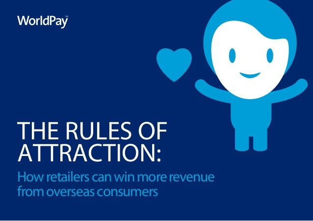THE RULES OF ATTRACTION:  How retailers can win more revenue from overseas consumers