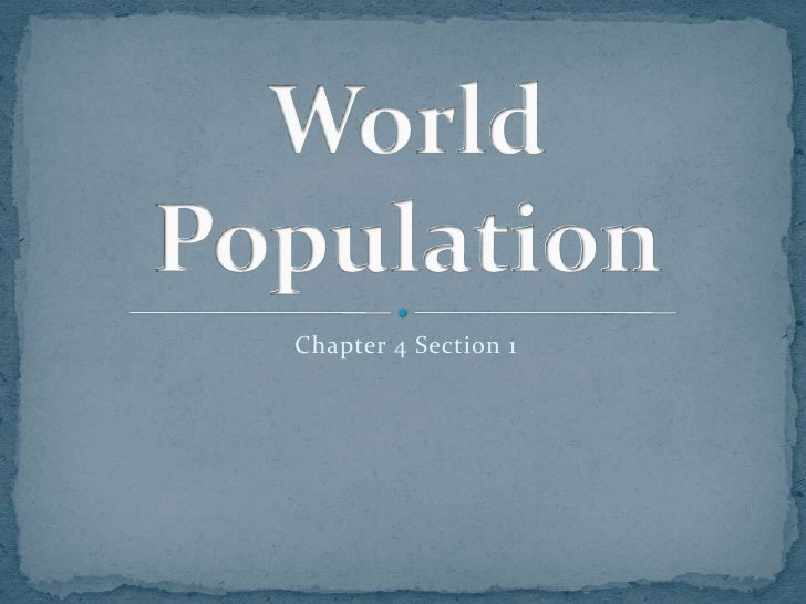 Chapter 4 Section 1<br />World Population<br />