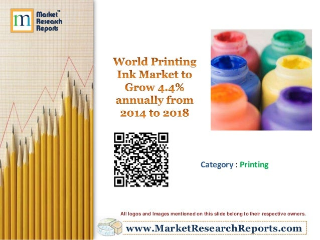 World Printing Ink Market to Grow 4.4% annually from 2014 to 2018