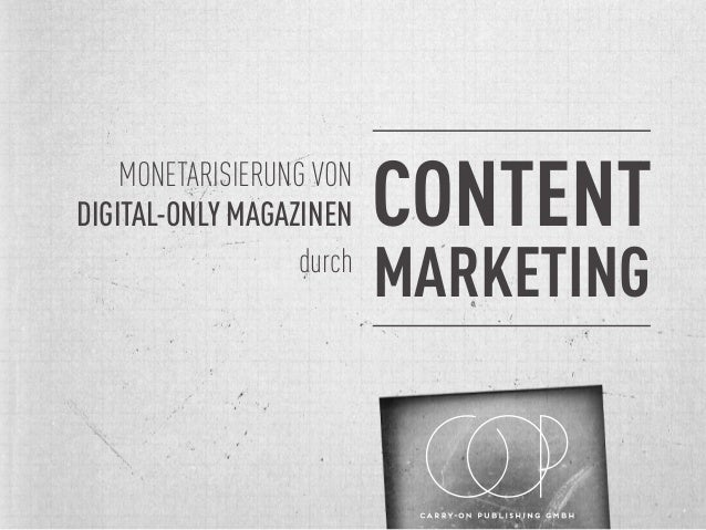 CONTENT MARKETING MONETARISIERUNG VON DIGITAL-ONLY MAGAZINEN durch