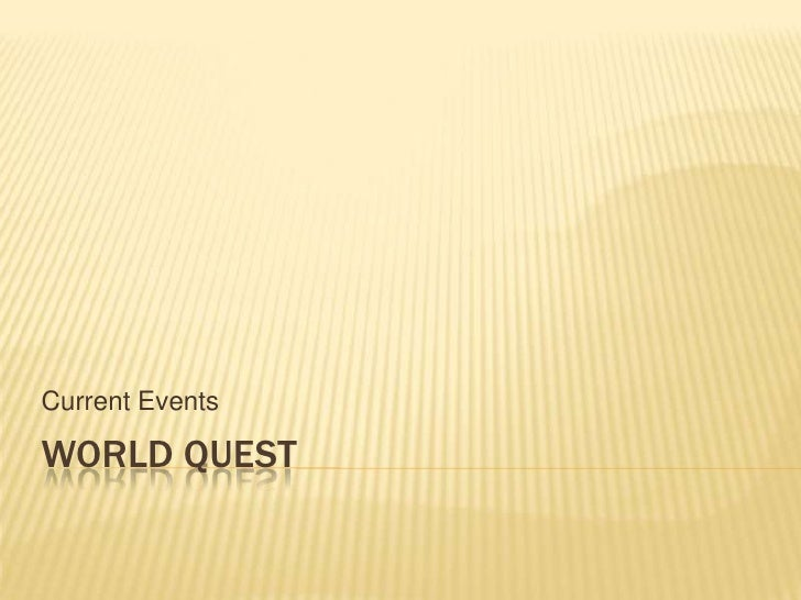 World quest<br />Current Events<br />