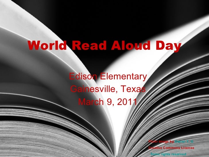 World Read Aloud Day Edison Elementary Gainesville, Texas March 9, 2011 Flickr image by  Daniel Y. G   Creative Commons Li...