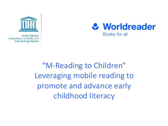"""""""M-‐Reading  to  Children""""   Leveraging  mobile  reading  to   promote  and  advance  early   child..."""