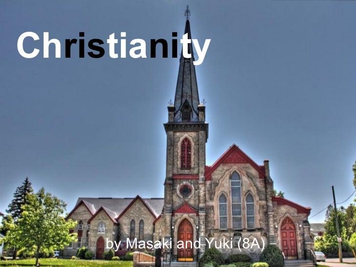 Christianity     by Masaki and Yuki (8A)