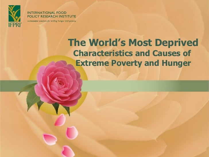The World's Most Deprived Characteristics and Causes of  Extreme Poverty and Hunger