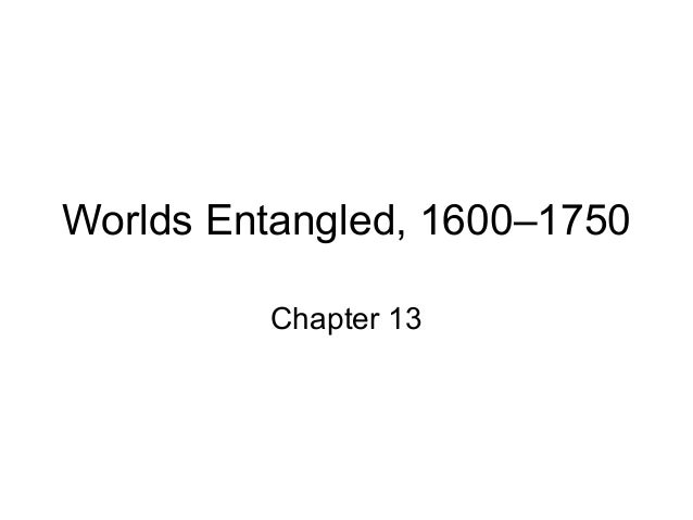 Worlds Entangled, 1600–1750 Chapter 13