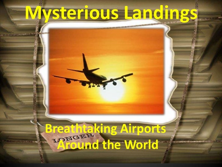 Mysterious Landings  Breathtaking Airports    Around the World