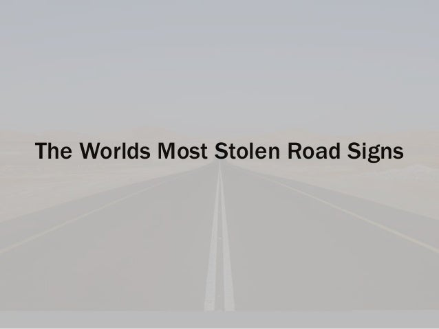 The Worlds Most Stolen Road Signs