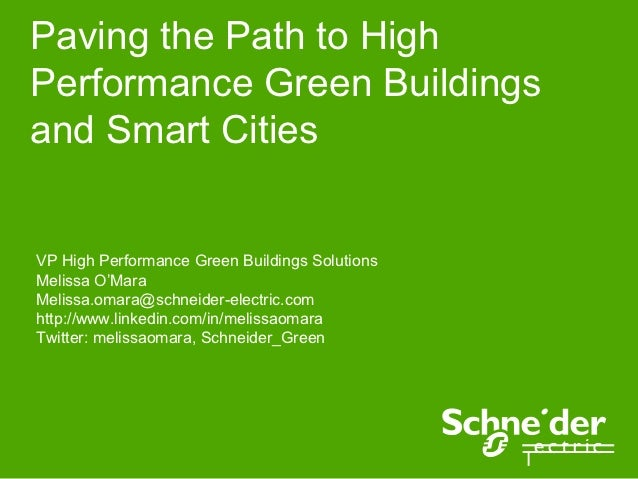 Paving the Path to HighPerformance Green Buildingsand Smart CitiesVP High Performance Green Buildings SolutionsMelissa O'M...
