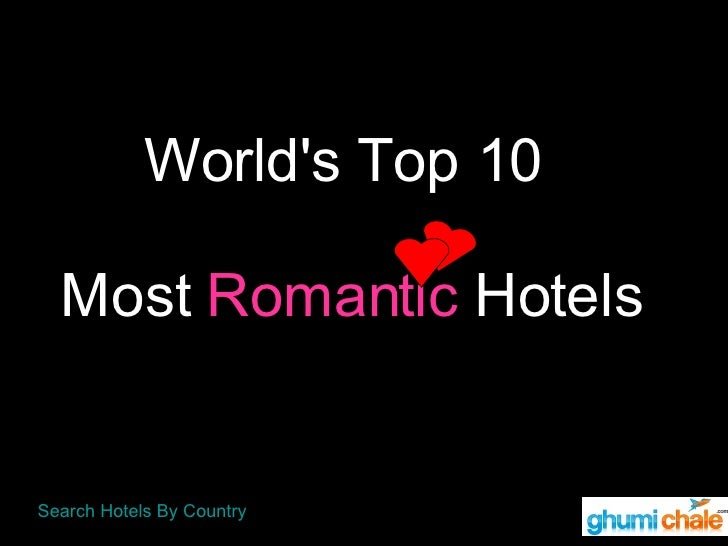 Worlds Top 10 Most Romantic Hotels