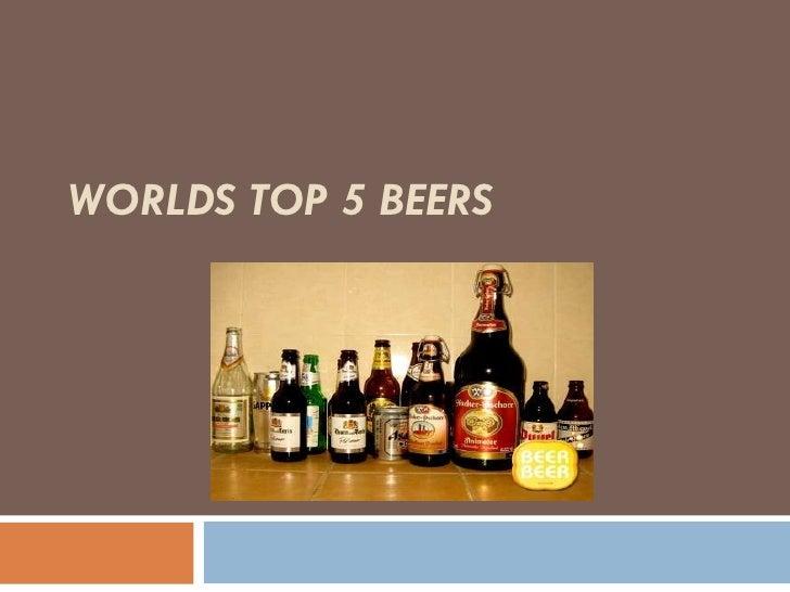 Worldstop5beers 100904042044-phpapp02