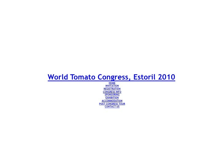 World Tomato Congress, Estoril 2010<br /><ul><li>HOME