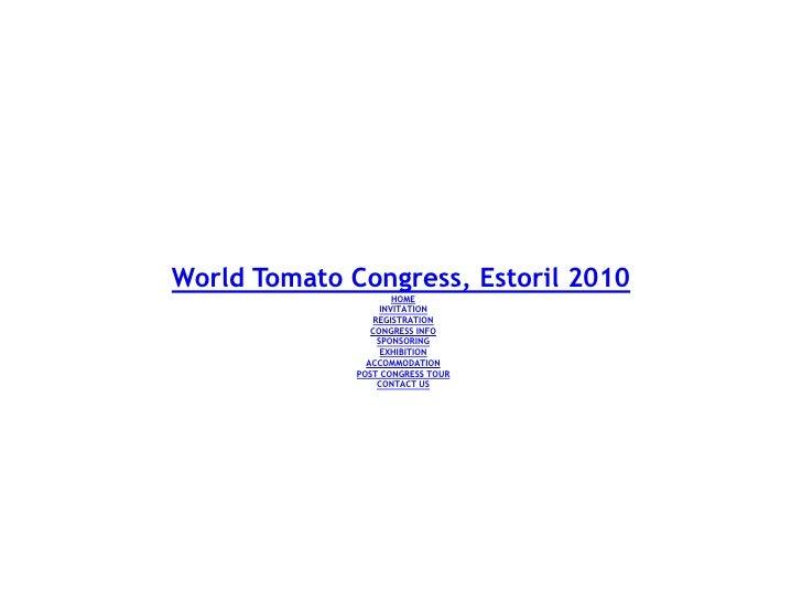 World Tomato Congress Wtc 20 23 June Estoril Portugal Httpwptc2010.Com