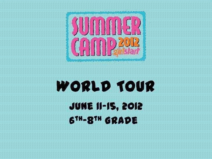 World Tour June 11-15, 2012 6th-8th Grade