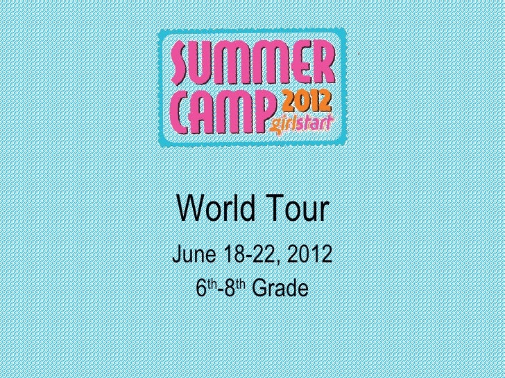World TourJune 18-22, 2012  6th-8th Grade