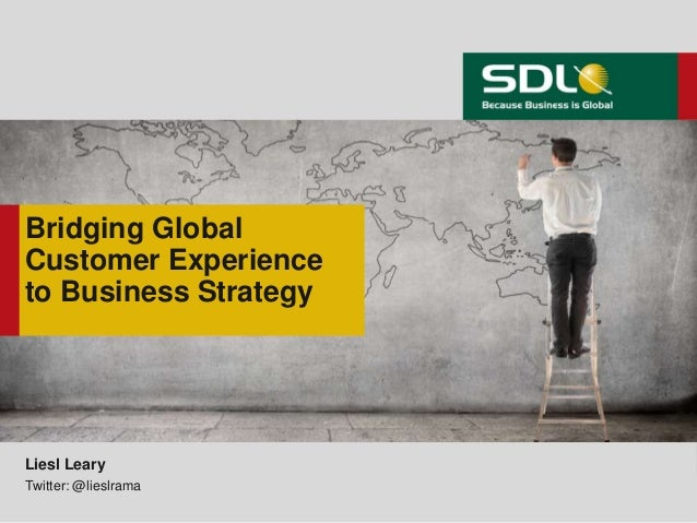 Bridging Global Customer Experience to Business Strategy