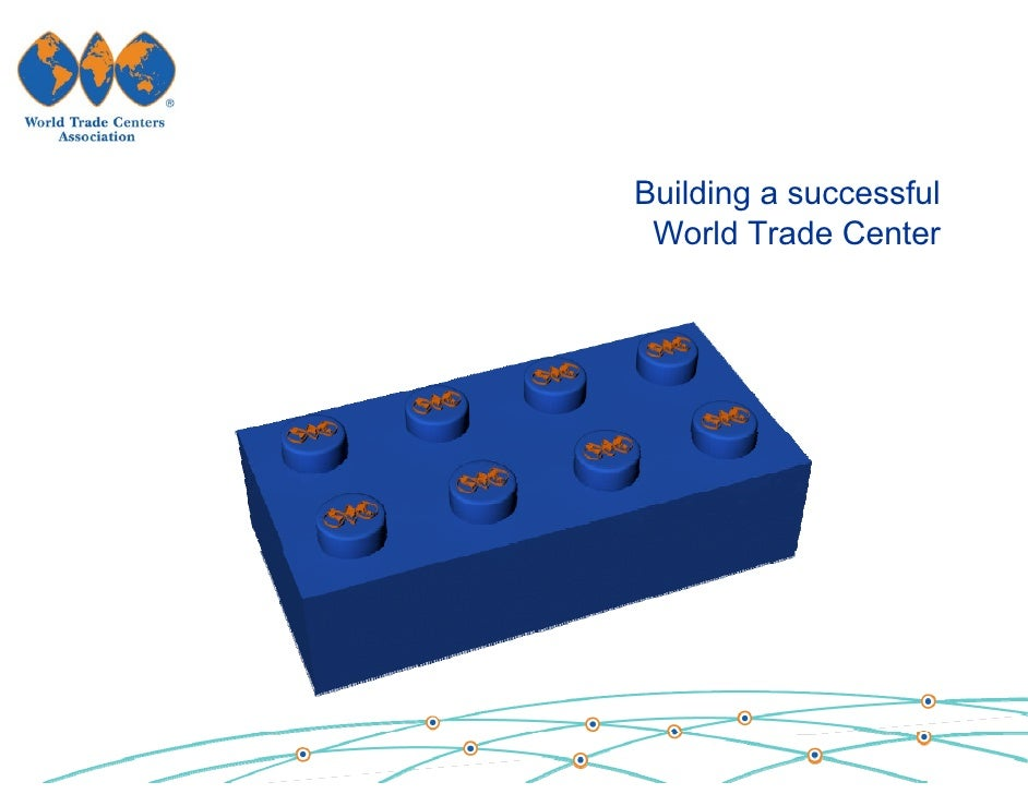 Building a successful  World Trade Center
