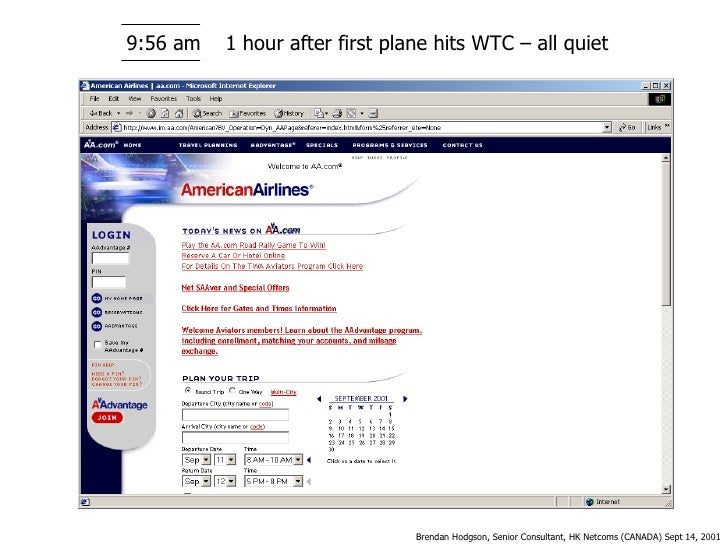 9:56 am Brendan Hodgson, Senior Consultant, HK Netcoms (CANADA) Sept 14, 2001 1 hour after first plane hits WTC – all quiet