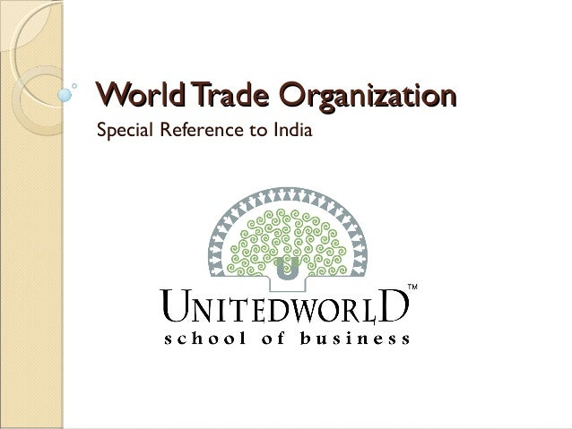 World Trade OrganizationWorld Trade Organization Special Reference to India