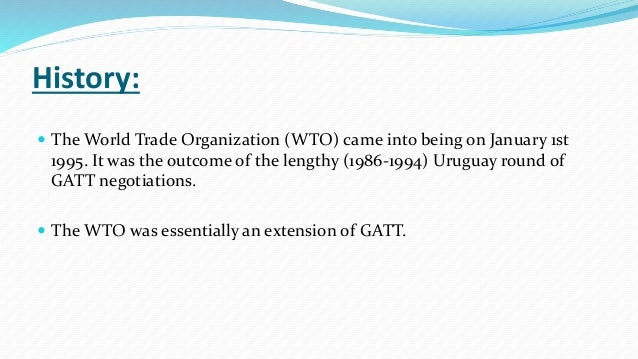 the inception objectives and history of the world trade organization Operational history edit the world health organization's primary objective in natural and man-made emergencies is to coordinate with member states and other.