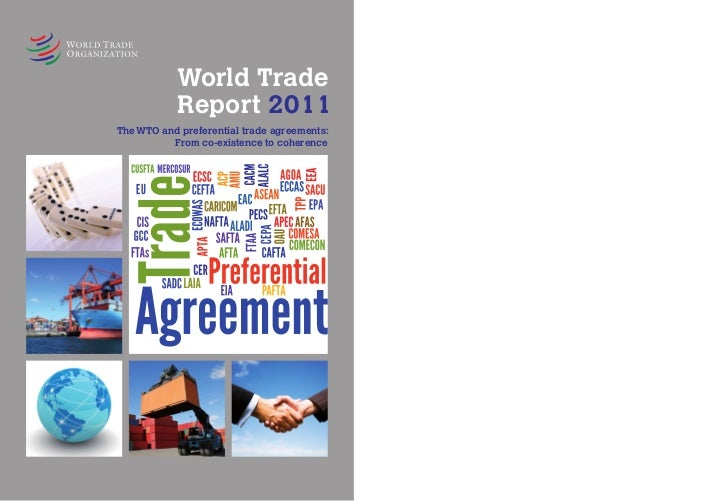 World Trade            Report 2011The WTO and preferential trade agreements:          From co-existence to coherence