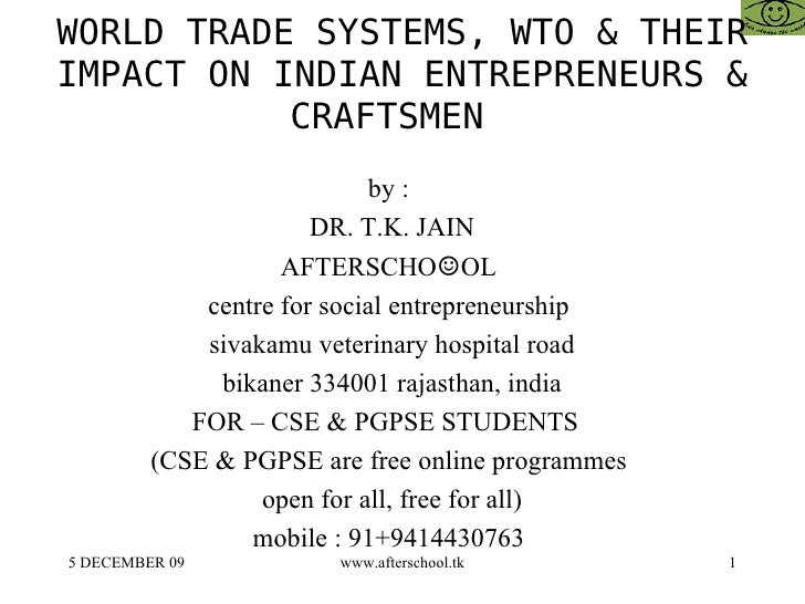 World trade systems and wto and their impact on indian entrepreneurs and craftsmen