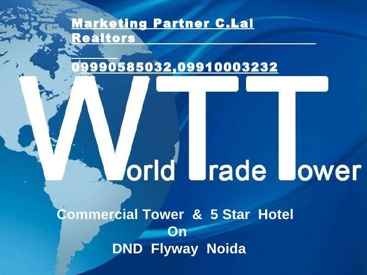 Commercial Tower  &  5 Star  Hotel  On  DND  Flyway  Noida Marketing Partner C.Lal Realtors  0 9990585032,09910003232