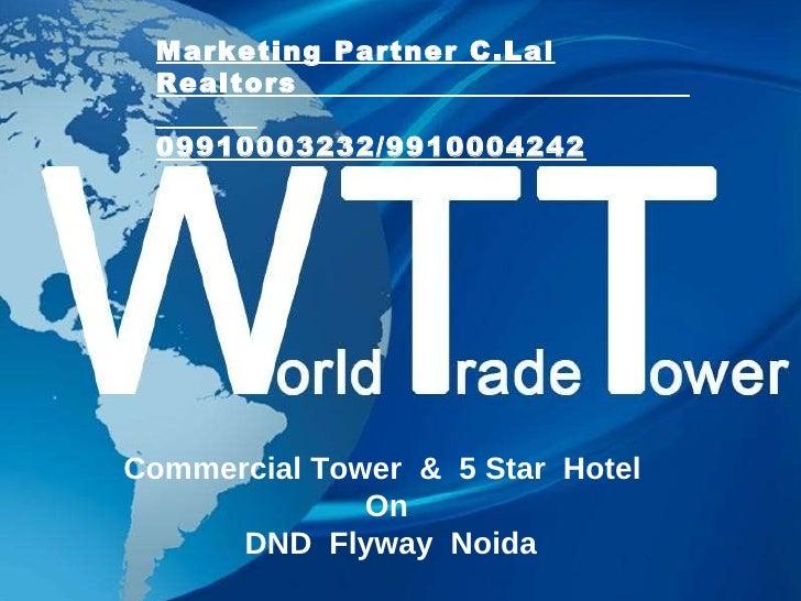 Commercial Tower  &  5 Star  Hotel  On  DND  Flyway  Noida Marketing Partner C.Lal Realtors  09910003232/9910004242
