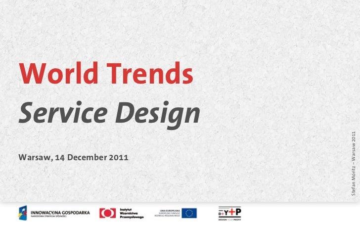 World TrendsService Design                           Stefan Moritz – Warsaw 2011Warsaw, 14 December 2011