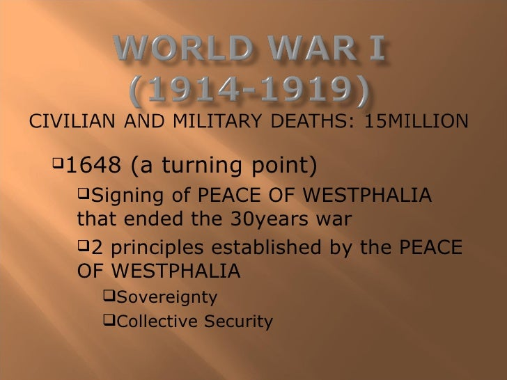 1648   (a turning point) Signing  of PEACE OF WESTPHALIA that ended the 30years war 2 principles established by the PEA...