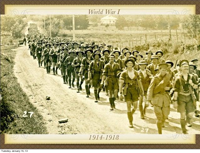 World War I                          1914-1918Tuesday, January 15, 13