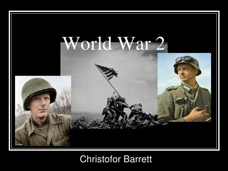 World War 2      Christofor Barrett