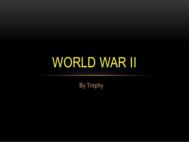 World war 2 TRophy historian Guy