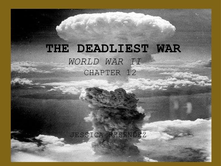 JESSICA RESENDEZ   THE DEADLIEST WAR    WORLD WAR II      CHAPTER 12