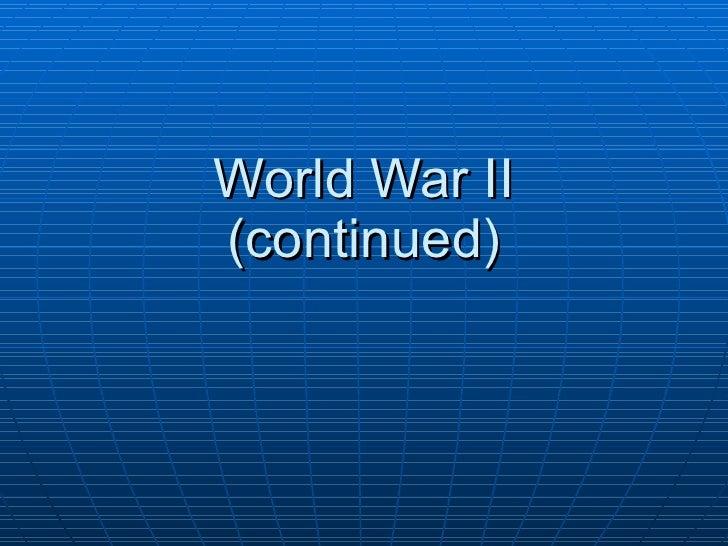 World War II (continued)
