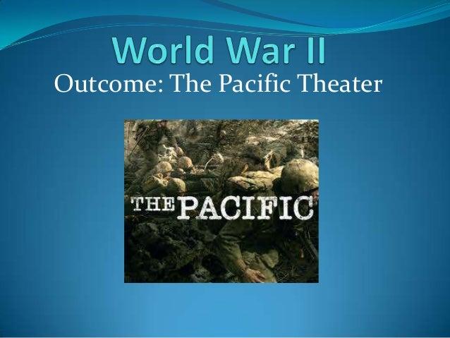 Outcome: The Pacific Theater