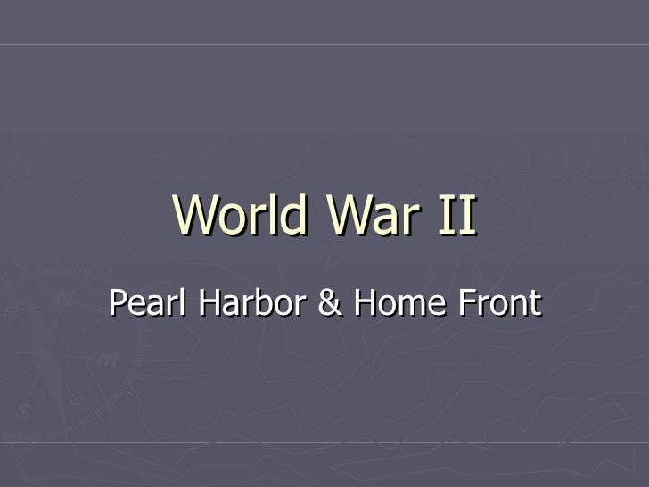 World War II Pearl Harbor & Home Front