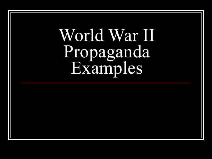 World War II Propaganda Examples