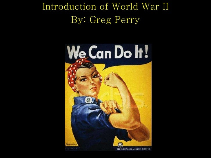 Introduction of World War II By: Greg Perry