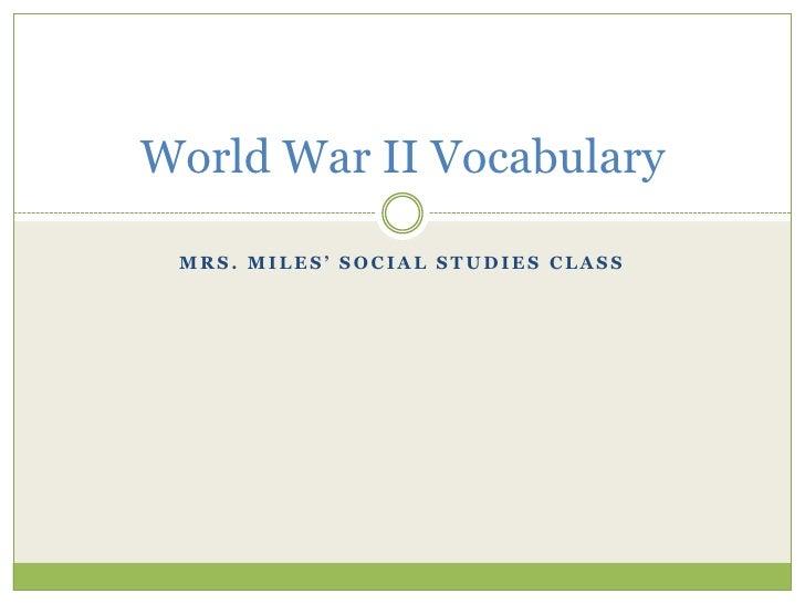 Mrs. Miles' Social Studies Class World War II Vocabulary