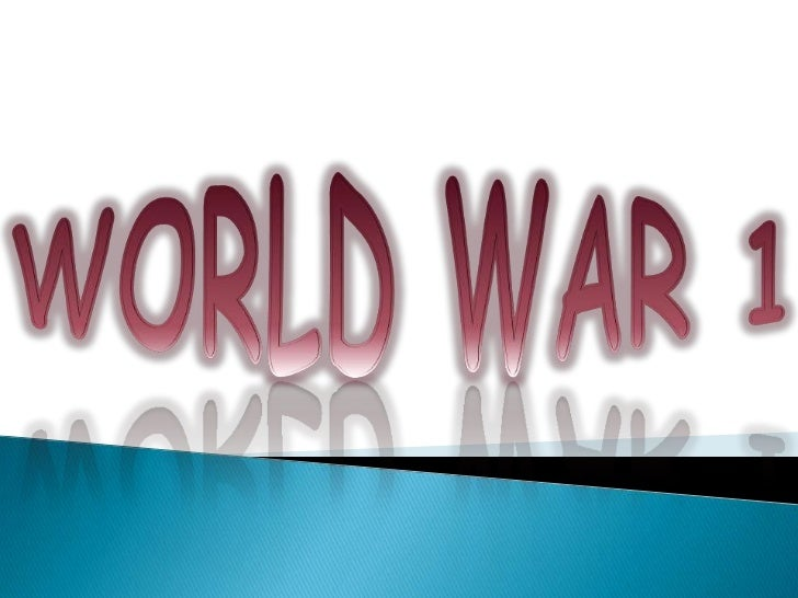 World war one..