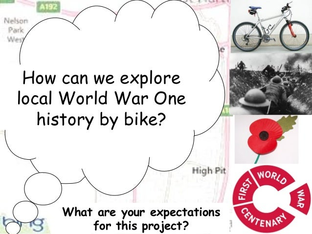 How can we explore local World War One history by bike? What are your expectations for this project?