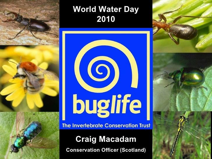 Reco Craig Macadam Conservation Officer (Scotland) World Water Day 2010