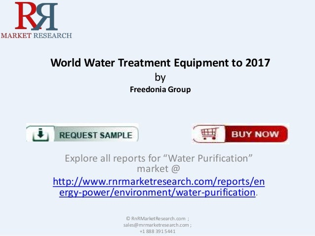"""World Water Treatment Equipment to 2017 by Freedonia Group  Explore all reports for """"Water Purification"""" market @ http://w..."""