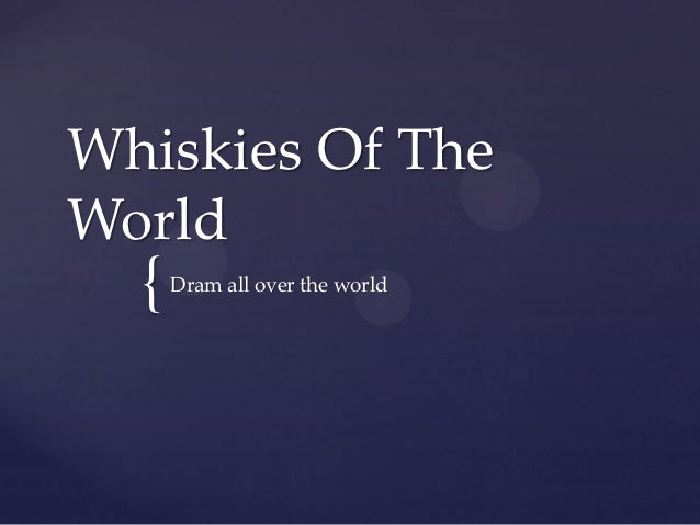 The Greatest In Realtion To locating Whiskies Of The World