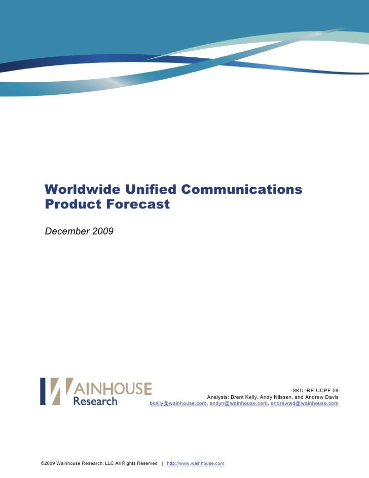 Worldwide Unified Communications  Product Forecast  December 2009             Worldwide Unified Communications Product For...