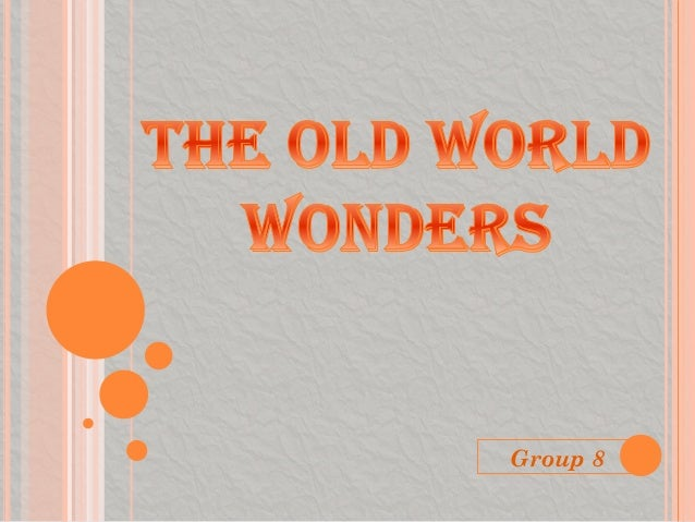 The Old World Wonders