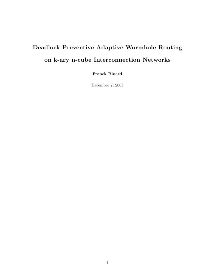 Deadlock Preventive Adaptive Wormhole Routing     on k-ary n-cube Interconnection Networks                    Franck Binar...